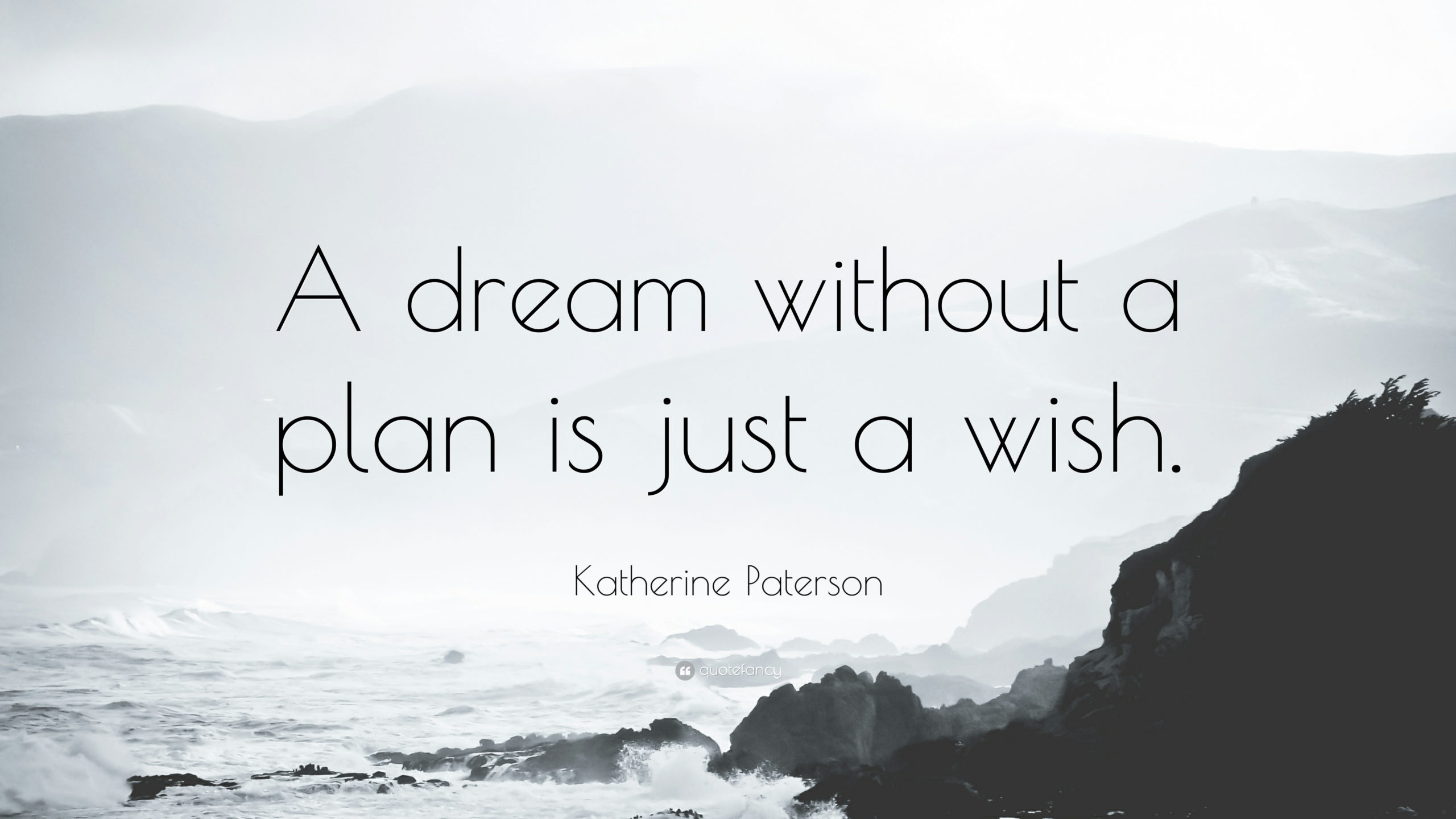 A Dream Without A Plan Is Just A Wish